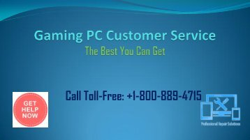 Gaming PC Customer Service +1-800-889-4715 all the issues are resolved here