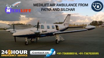 Get Medilift Air Ambulance from Patna and Silchar with ICU Support System