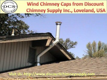Best Wind Chimney Caps available at Discount Chimney Supply Inc., Loveland, USA