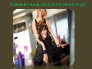 Designer Hair Salon in Indirapuram