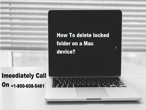 Call +1-800-608-5461 delete locked folder on a Mac device