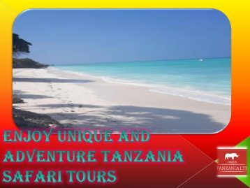 Enjoy Unique and adventure Tanzania safari tours