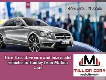 Hire Executive cars and late model vehicles in Henley from Million Cars