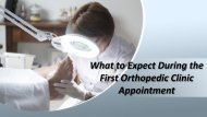 kim Von Martin - What to Expect During the First Orthopedic Clinic Appointment