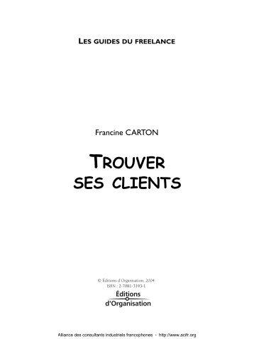 TROUVER SES CLIENTS - Alliance des Consultants Industriels ...