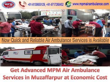 Need Magnificent MPM Air Ambulance services in Muzaffarpur at the Lowest Cost