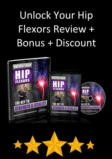 Unlock Your Hip Flexors Review PDF Bonus Rick Kaselj