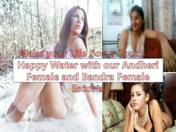 Make your Life Some Touch of Happy Water with our Andheri Female and Bandra Female Friends