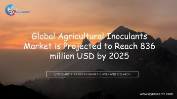 Global Agricultural Inoculants Market is Projected to Reach 836 million USD by 2025