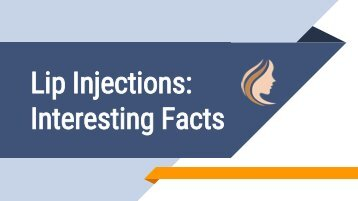 Lip Injections Interesting Facts