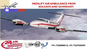Now Get Medilift Air Ambulance from Kolkata and Guwahati in an Economical Rate