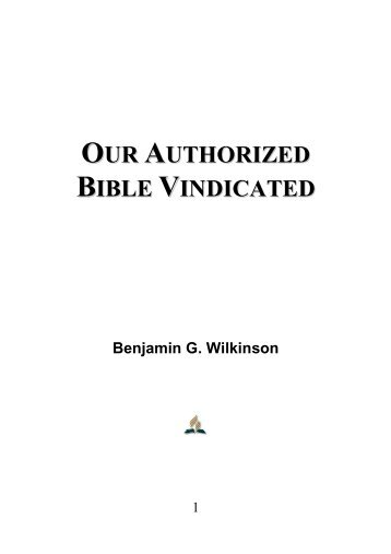 Our Authorized Bible Vindicated - Benjamin G. Wilkinson