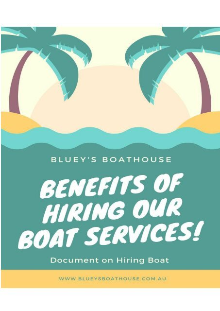 Benefits of Hiring Our boat Services!