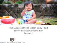 Indian Baby Food Sector Market Research Report, Analysis, Opportunities, Economics and Technology, Leading Players, Applications, Revenue :Ken Research