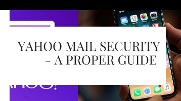 How to Secure Yahoo Mail Account | Yahoo Customer Help Live Chat Support