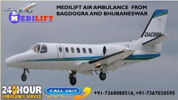 Book Medilift Air Ambulance from Bagdogra and Bhubaneswar with MD Doctor Team