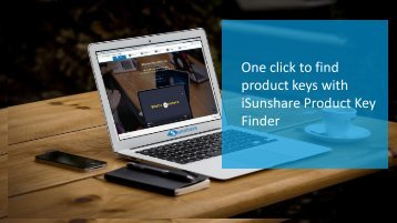 The fastest way to find back all product keys with iSunshare Product Key Finder