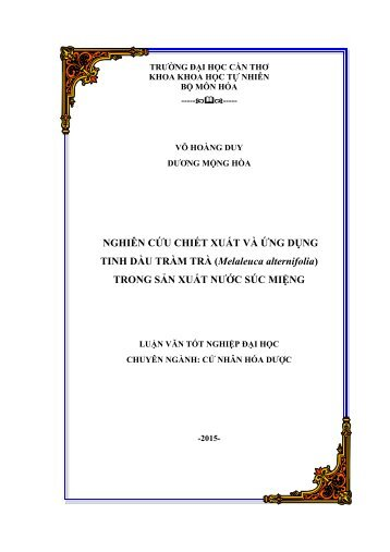 NGHIÊN CỨU CHIẾT XUẤT VÀ ỨNG DỤNG TINH DẦU TRÀM TRÀ (Melaleuca alternifolia) TRONG SẢN XUẤT NƯỚC SÚC MIỆNG