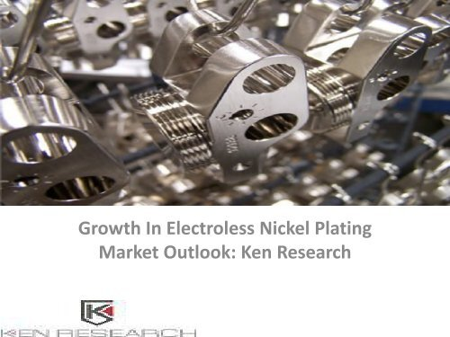 Asia Electroless Nickel Plating Industry Overview, Outlook