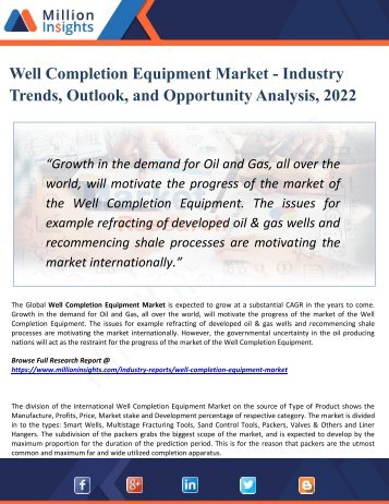 Well Completion Equipment Market Analysis, Share and Size, Trends, Industry Growth And Segment Forecasts To 2022