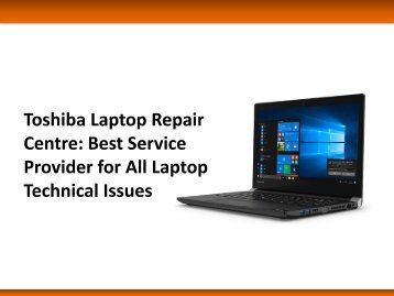Toshiba Laptop Repair Centre: Best Service Provider for All Laptop Technical Issues