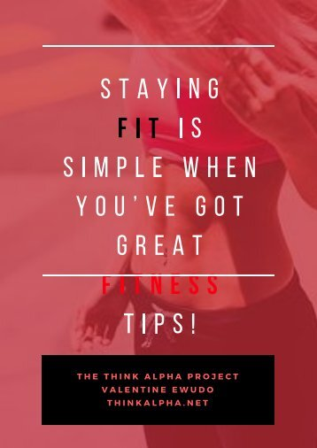 Staying Fit Is Simple When You've Got Great Fitness Tips!