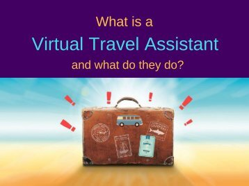What is a Virtual Travel Assistant and what do they do_