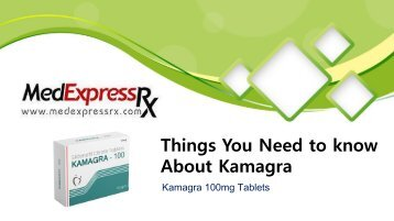 Things You Need to know About Kamagra