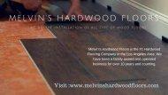 Melvin's Hardwood Floors Offer Wood Flooring Service in Los Angeles