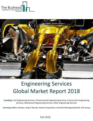 Engineering Services Global Market Report 2018 Sample