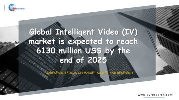 Global Intelligent Video (IV) market is expected to reach 6130 million US$ by the end of 2025