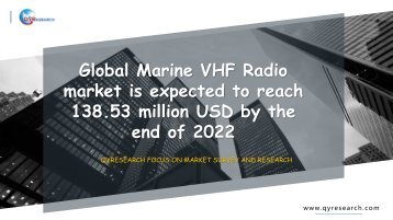 Global Marine VHF Radio market is expected to reach 138.53 million USD by the end of 2022