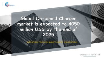 Global On-board Charger market is expected to 4050 million US$ by the end of 2025