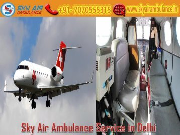 Receive Sky Air Ambulance Service in Delhi in the Emergency