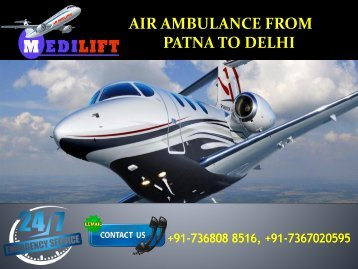 Take Benefit Air Ambulance from Patna to Delhi by Medilift