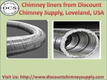 Best qualitative Chimney Liners from Discount Chimney Supply Inc.