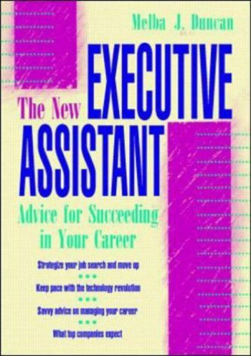[PDF] The New Executive Assistant: Advice for Succeeding in Your Career Unlimited