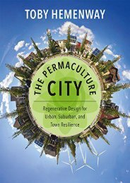 #PDF~ The Permaculture City: Regenerative Design for Urban, Suburban, and Town Resilience Kindle