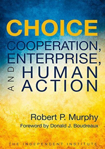 [PDF] Choice: Cooperation, Enterprise, and Human Action Ready