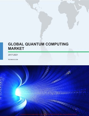 Global Quantum Computing Market 2017-2021