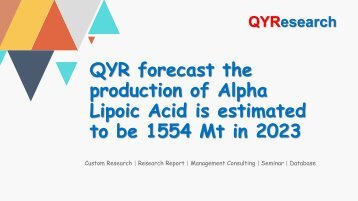 QYR forecast the production of Alpha Lipoic Acid is estimated to be 1554 Mt in 2023