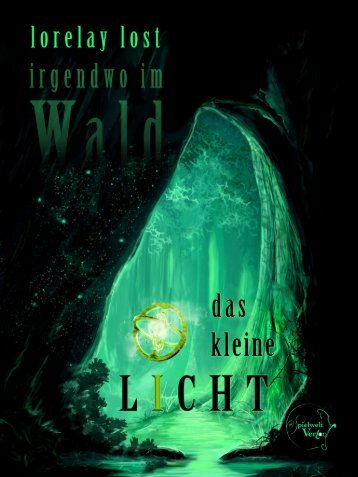 """Leseprobe Ebook """"irgendwo im Wald - Das kleine Licht"""", ISBN 978-3-96218-011-9"""