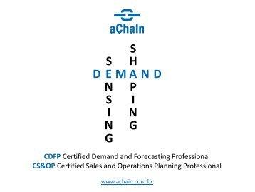 Demand Sensing and shaping | CDFP, CS&OP. Inscrições: www.achain.com.br