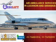 Take Affordable Air Ambulance Services in Lucknow and Varanasi by Medilift