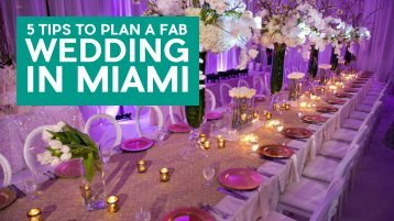 5 Tips To Plan A Fab Wedding In Miami