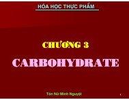 HÓA HỌC THỰC PHẨM - CHƯƠNG 3 - CARBOHYDRATE - TÔN NỮ MINH NGUYỆT