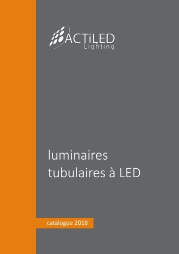 Catalogue luminaires tubulaires à LED - ACTiLED Lighting
