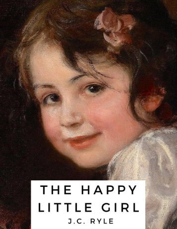 The Happy Little Girl by J.C. Ryle