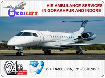 Get Cheapest Fare Air Ambulance Services in Gorakhpur and Indore by Medilift