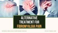 Are the Alternative Treatment For Fibromyalgia Pain